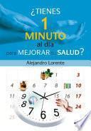 ¿Tienes un minuto al día para mejorar tu salud?