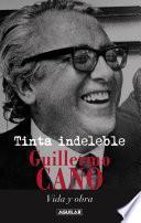 Tinta indeleble: Guillermo Cano, vida y obra