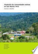 Titulación de comunidades nativas en San Martin, Perú
