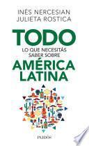 Todo lo que necesitás saber sobre América Latina