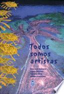 Todos Somos Artistas : Manual Para Hacer Niños Más Creativos
