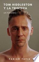 Tom Hiddleston Y La Tristeza