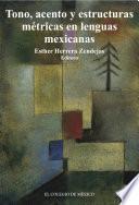 Tono, acentos y estructuras métricas en lenguas mexicanas.