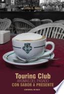 Touring Club. Aromas del pasado con sabor a presente