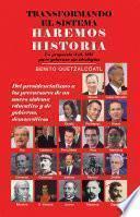 Transformando El Sistema Haremos Historia