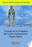 Tratado de la Verdadera Devoción a la Santísima Virgen María