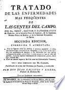 Tratado de las enfermedades mas frequentes de las gentes del campo...
