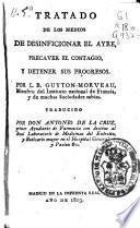 Tratado de los medios de desinficionar el ayre, precaver el contagio y detener sus progresos