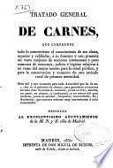 Tratado general de carnes : que comprende todo lo concerniente al conocimiento de sus clases, especies y calidades...