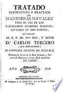 Tratado instructivo y práctico de mani-obras navales, para el uso de los cavalleros guardias-marinas... [etc.]