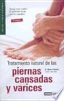 Tratamiento natural de las piernas cansadas y varices