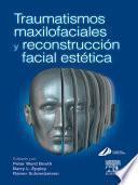 Traumatismos maxilofaciales y reconstrucción facial estética
