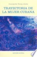 Trayectoria de la mujer Cubana