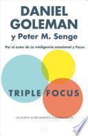 Triple Focus / The Triple Focus