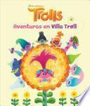 Trolls. Aventuras en Villa Troll (Trolls Little Golden Book)