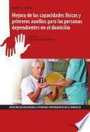 UF0121 - Mejora de las capacidades físicas y primeros auxilios para las personas dependientes en el domicilio