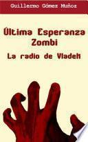Última Esperanza Zombi: La radio de Vladek