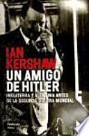 Un amigo de Hitler : Inglaterra y Alemania antes de la Segunda Guerra Mundial