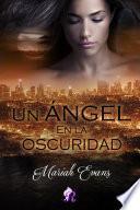 Un ángel en la oscuridad (Romantic Ediciones)