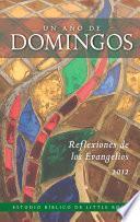 Un año de domingos: Reflexiones de los Evangelios 2012