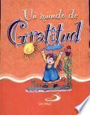 Un mundo de gratitud Selec. textos, Sepúlveda, Martín. 1a. ed.