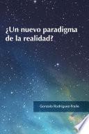¿Un nuevo paradigma de la realidad?