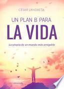 Un plan B para la vida