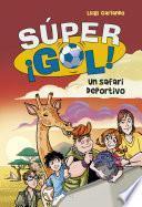 Un safari deportivo (Súper ¡Gol! 3)
