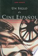 Un siglo de cine español
