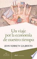 Un viaje por la economía de nuestro tiempo