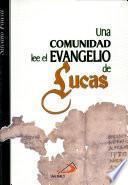Una comunidad lee el Evangelio de Lucas Fausti, Silvano. 1a. ed.
