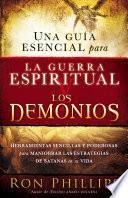 Una guia esencial para la guerra espiritual y los demonios