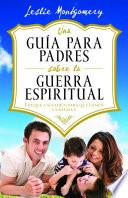 Una guia para padres sobre la guerra espiritual