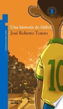 Una historia de futbol / A History of Football