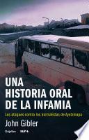 Una historia oral de la infamia