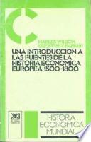Una introducción a las fuentes de la historia económica Europea, 1500-1800