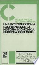 Una Introducción a Las Fuentes de la Historia Económica Europea