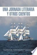 UNA JORNADA LITERARIA Y OTROS CUENTOS