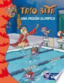 Una misión olímpica (Trío Beta 8)