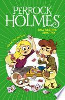 Una partida adictiva (Serie Perrock Holmes 12)