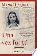 Una vez fui tú (Once I Was You Spanish Edition)
