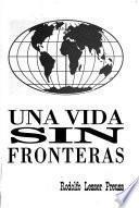 Una vida sin fronteras