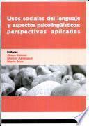Usos sociales del lenguaje y aspectos psicolingüísticos