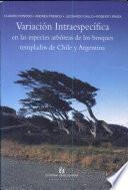 Variación intraespecífica en las especies arbóreas de los bosques templados de Chile y Argentina
