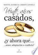 Veinte años casados, ¿y ahora qué......amor, adaptación o conflicto?
