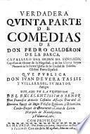 Verdadera Quinta Parte de Comedias ... que publica Don Iuan de Vera Tassis y Villaroel, etc