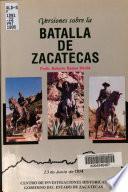 Versiones sobre la Batalla de Zacatecas