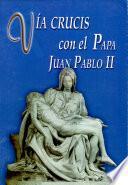 Vía crucis con el Papa 1a. ed.