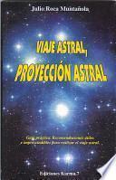 Viaje Astral, Proyección Astral