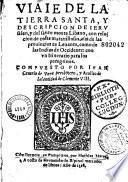 Viaje de la Tierra santa, y descripcion de jerusalem, y del santo monte Libano,... compuesto por Juan Ceverio de Vera presbytero...